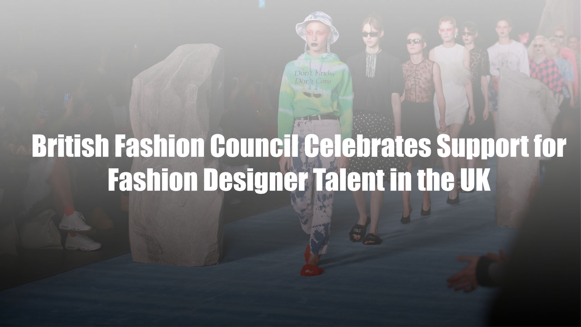 British fashion council celebrates support for fashion designer talent in the uk