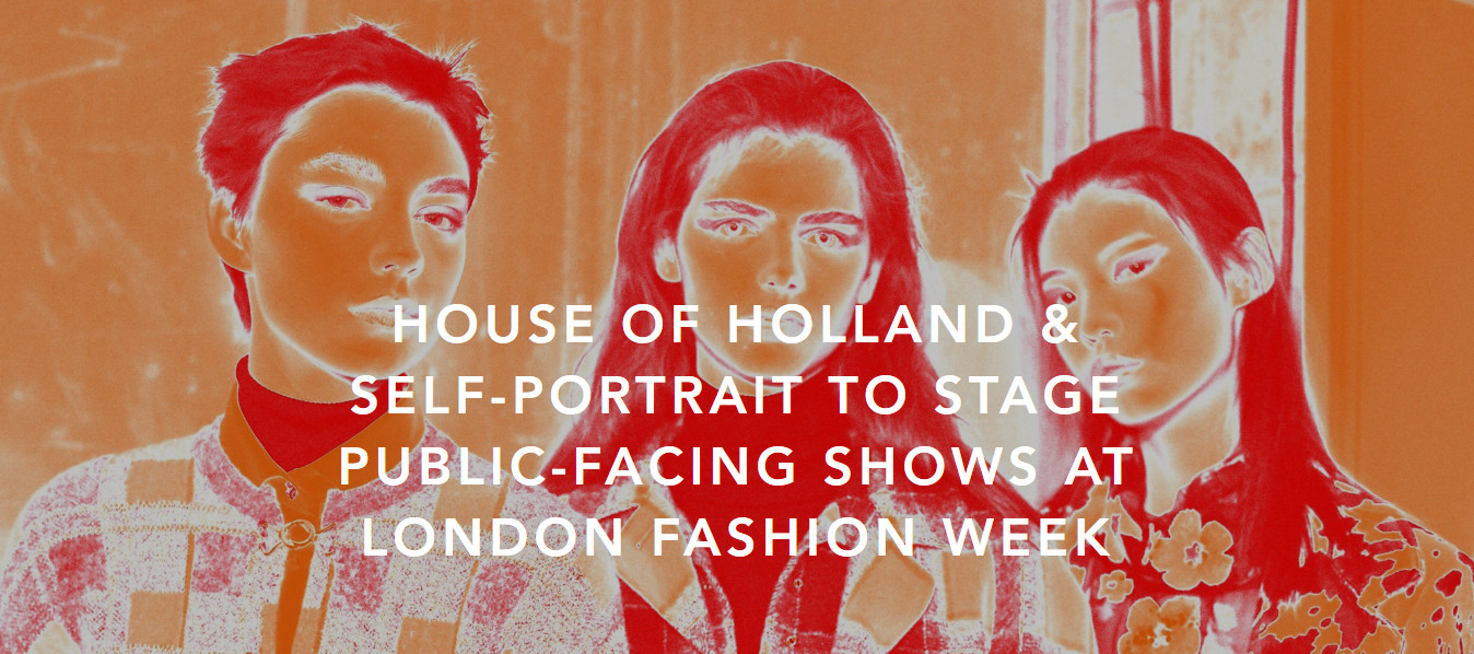 House of holland & self portrait to stage public facing shows at london fashion week