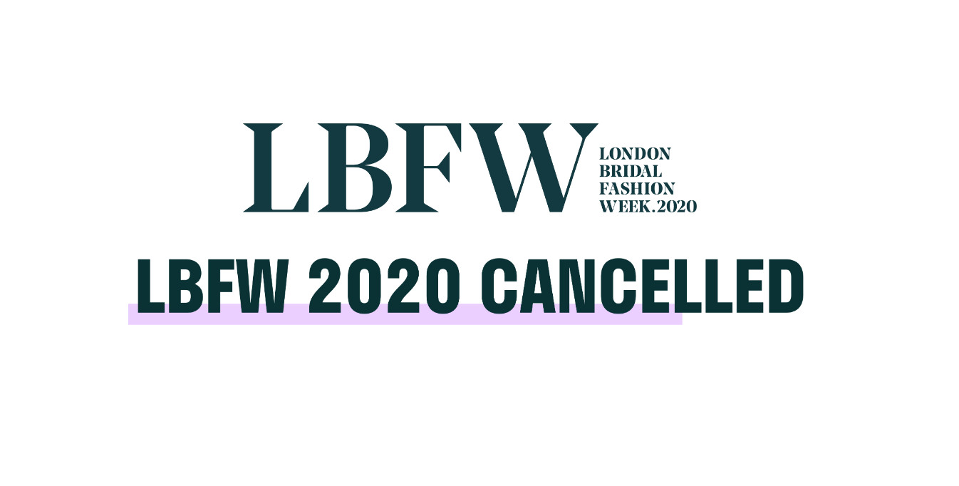 London bridal fashion week & white gallery cancellation