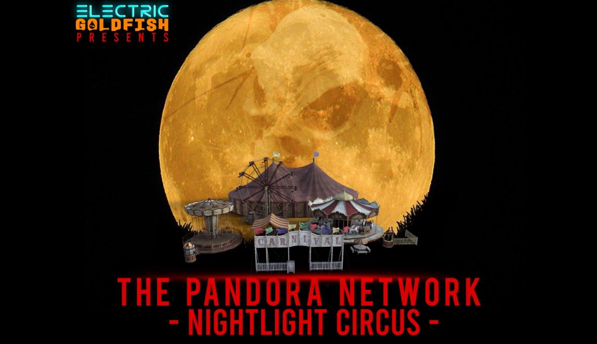 The pandora network nightlight circus