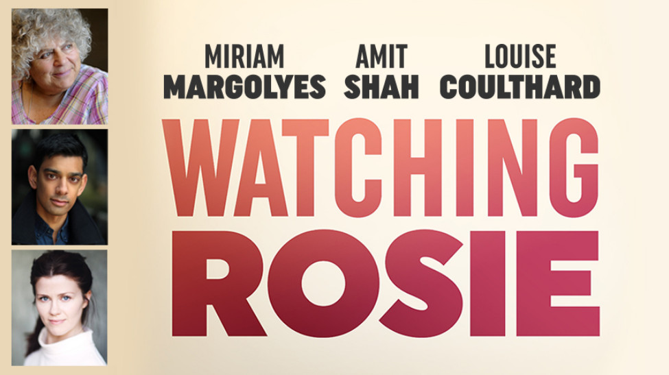 Miriam margolyes & amit shah to star in new online short play watching rosie