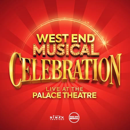 West end musical celebration live at the palace theatre